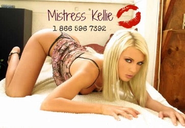 Mistress Kellie 1 866 596 7392